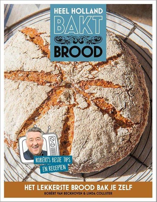 Heel Holland bakt brood, Robèrt van Beckhoven & Linda Collister-bakboek